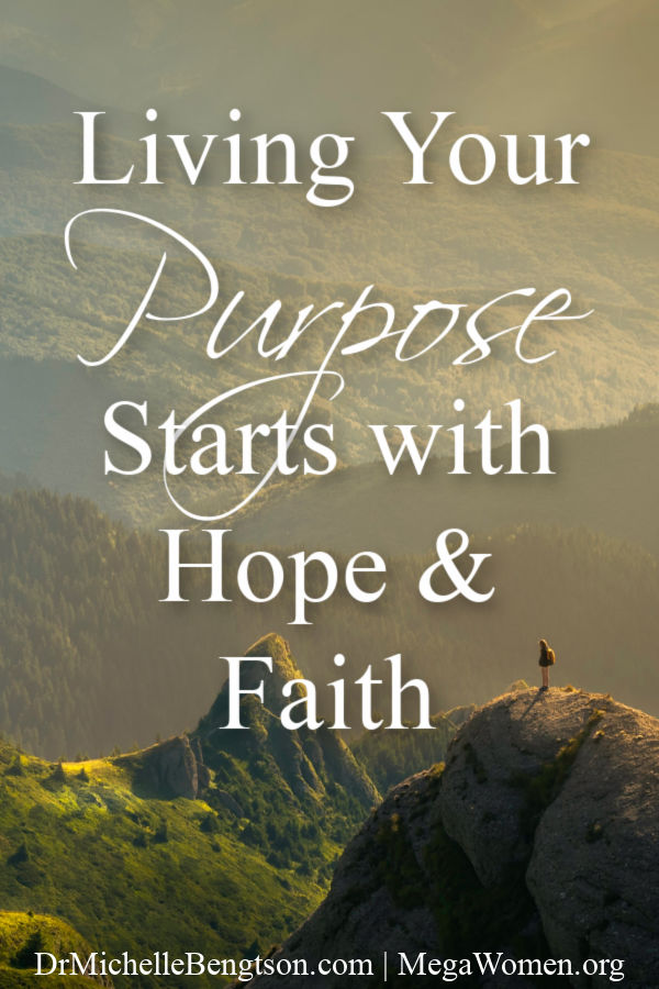 Your purpose will always give you something to live for. But what do hope and faith have to do with living your purpose? #purpose #hope #faith