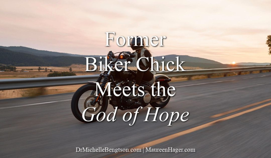 Former biker chick meets the God of hope and her life is changed for eternity.