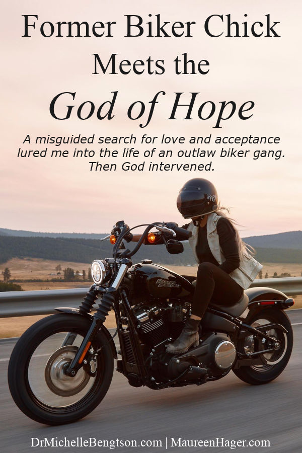Maureen Hager was searching for love and acceptance when she joined an outlaw biker gang. A rival gang opened fire on their clubhouse and she was severely wounded. But, God intervened. He reached into the pit and pulled her out. Are you facing devastating circumstances? Read more for how Maureen found hope. #hope #faith #bikergang #Christianity