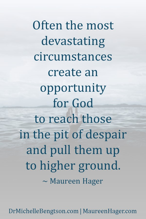 Are you facing devastating circumstances? Dire circumstances create opportunities for God to reach those in the pit of despair and pull them to higher ground. Read more for how hope for a better life begins with trusting God. #trustGod #hope #faith #Christianity