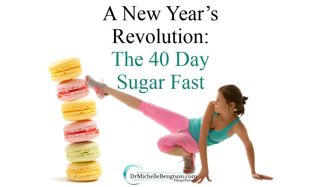 A New Year's Revolution: The 40 Day Sugar Fast