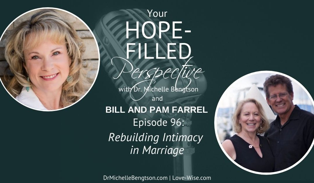 Rebuilding intimacy in marriage with relationship experts Bill and Pam Farrel.