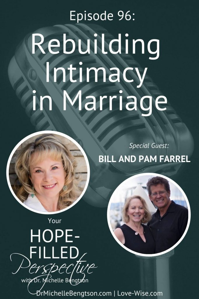 In this episode, I'm talking with relationship experts, and the founders of the Living Love-Wise Community, Bill and Pam Farrel, about rebuilding intimacy in marriage. They'll share ways to cultivate loving relationships and act with intentionality for a loving (and romantic) relationship. #marriagetips #podcast #hope #relationships