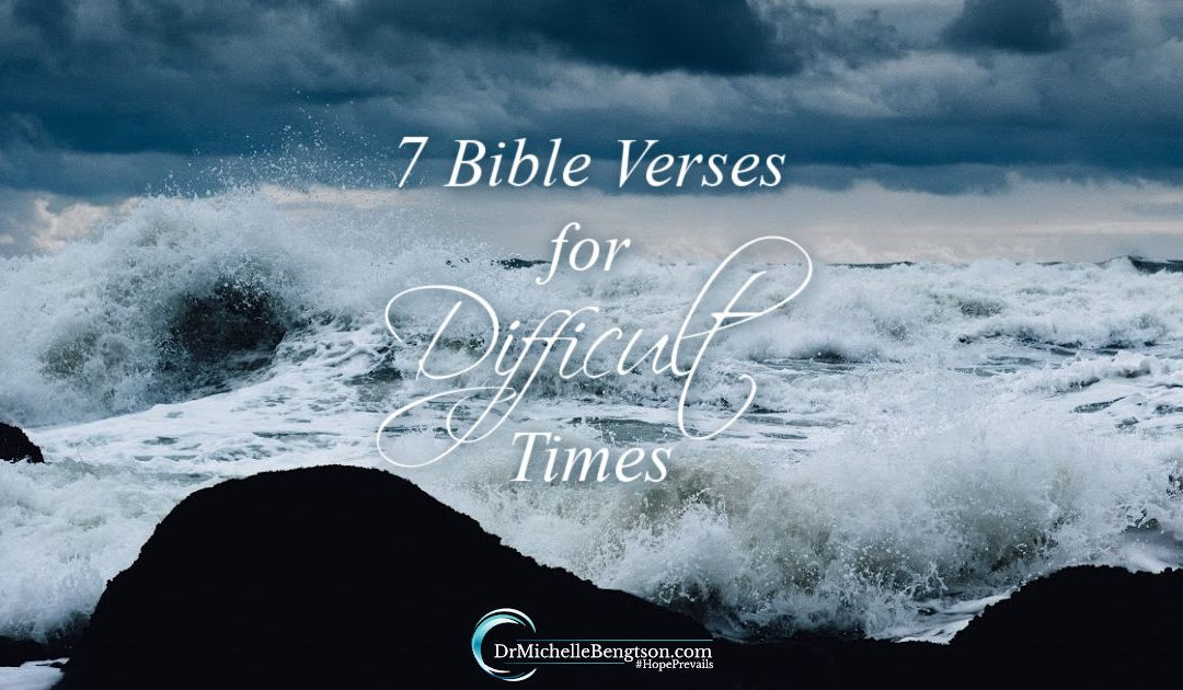 7 Bible Verses for Difficult Times
