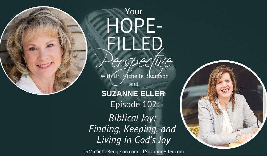 Biblical Joy: Finding, Keeping, and Living in God's Joy – Episode 102