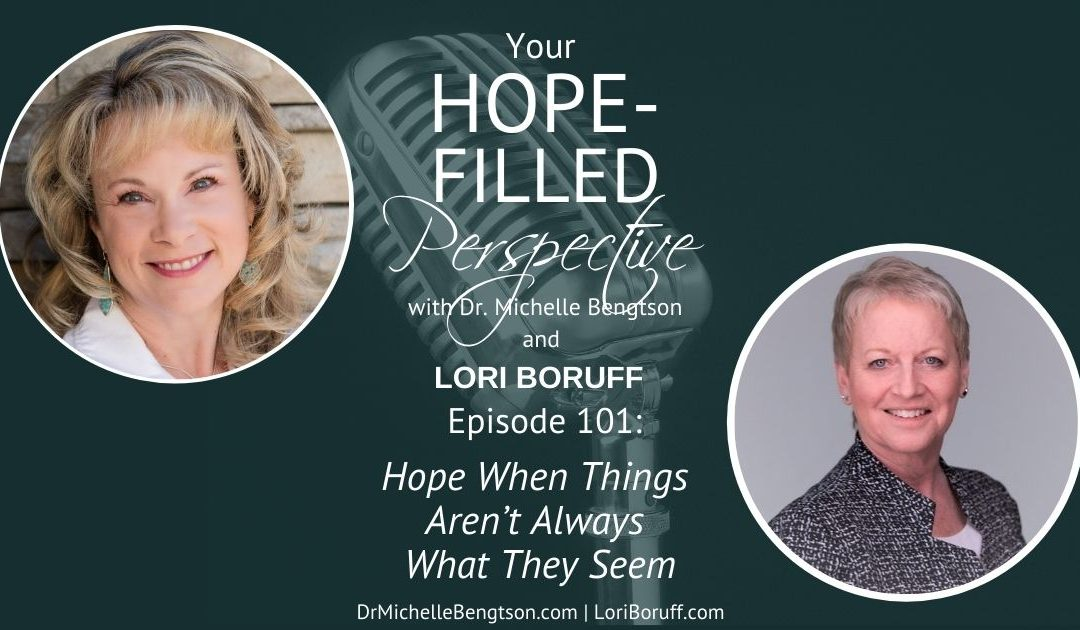 Hope When Things Aren't Always What They Seem – Episode 101