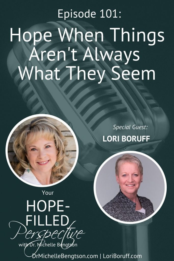Sometimes hope isn't really lost, it just gets buried under the emotional rubble. We're talking about how to find hope when things aren't as they seem. My guest, Lori Boruff, has been at the place where she felt hopeless, but then found the true source of hope. She learned that even when life is difficult, things aren't always what they seem. #hope #faith #hardtimes #podcast