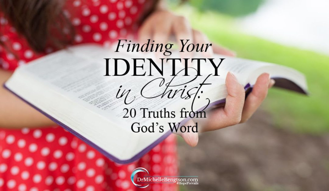 Finding Your Identity in Christ: 20 Truths from God's Word