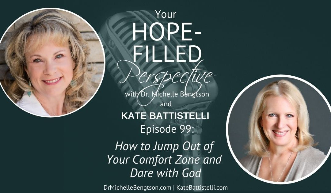 How to Jump Out of Your Comfort Zone and Dare with God – Episode 99
