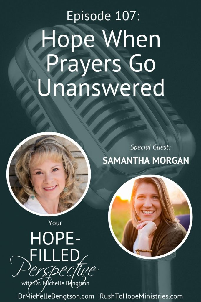 Samantha Morgan and I talk about how to have hope when prayers go unanswered. Through very real, hard circumstances with infertility, adoption and foster parenting, God taught her how to wait on Him as she was waiting for Him to answer her prayers. #YourHopeFilledPerspective #YHFP #podcast #prayer #unanswered prayer #infertility