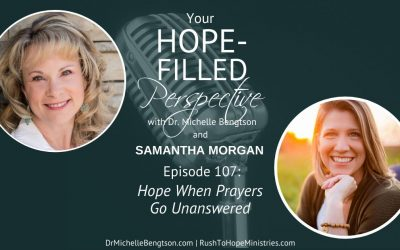 Hope When Prayers Go Unanswered – Episode 107