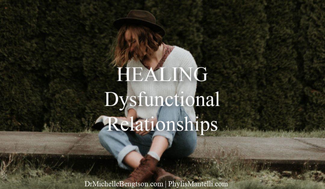 Healing Dysfunctional Relationships