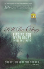It'll Be Ok: Finding God When Doubt Hides the Truth by Sheryl Giesbrecht Turner