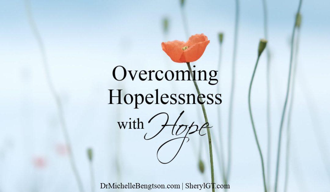 Overcoming Hopelessness with Hope