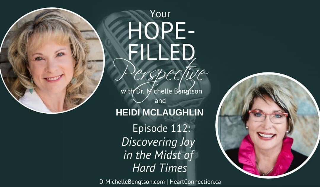 Discovering Joy in the Midst of Hard Times – Episode 112