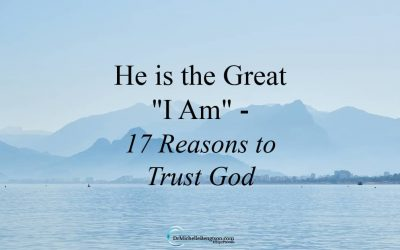 He is the Great I Am: 17 Reasons to Trust God
