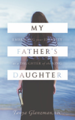 My Father's Daughter by Tanya Glanzman