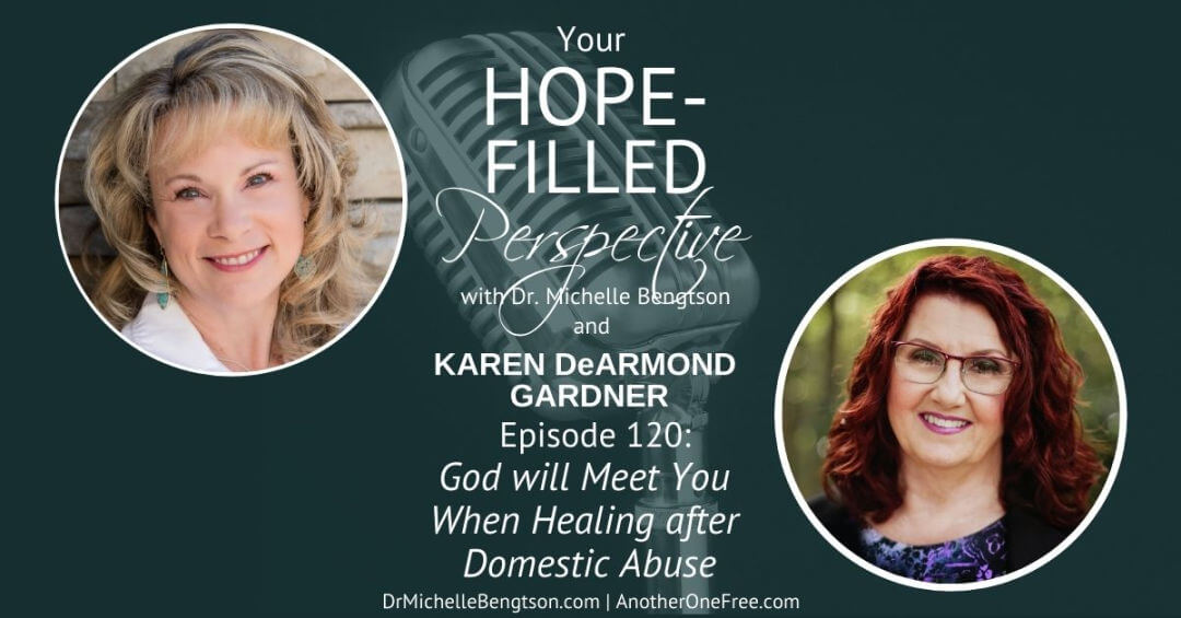 When Healing after Domestic Abuse, God will Meet You – Episode 120