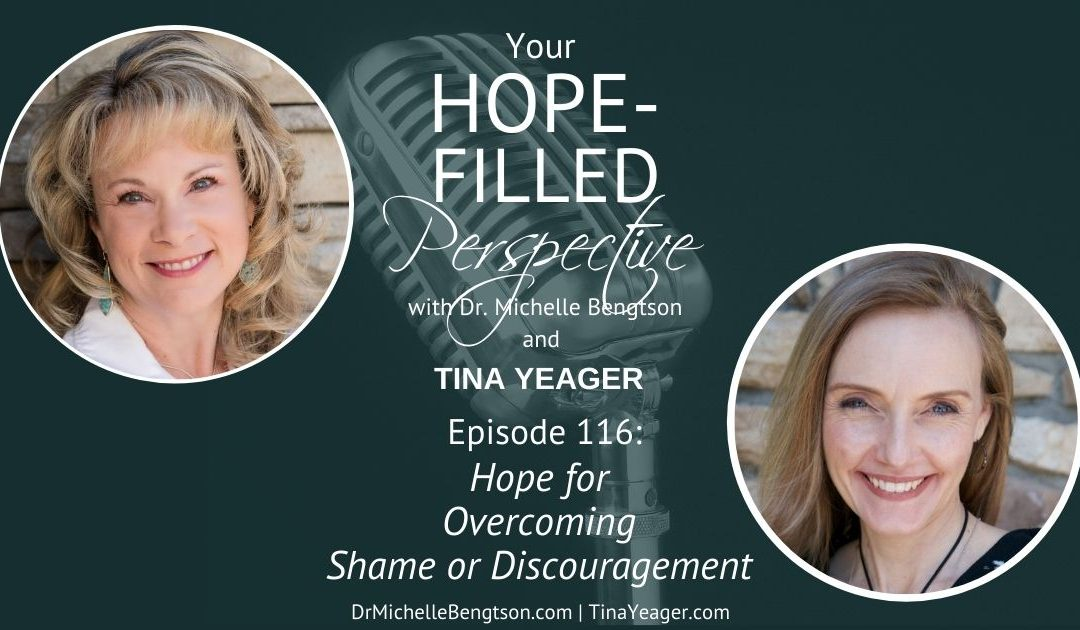 Hope for Overcoming Shame and Discouragement – Episode 116