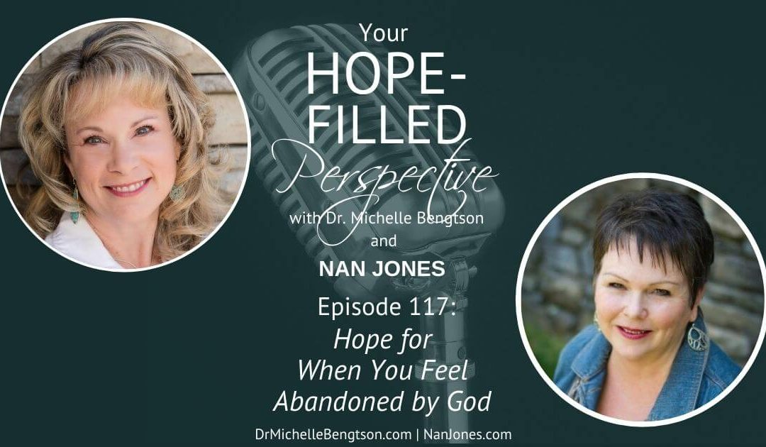 How to maintain our hope when we feel abandoned by God.