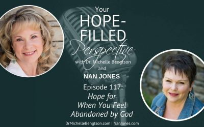 Hope for When You Feel Abandoned By God – Episode 117