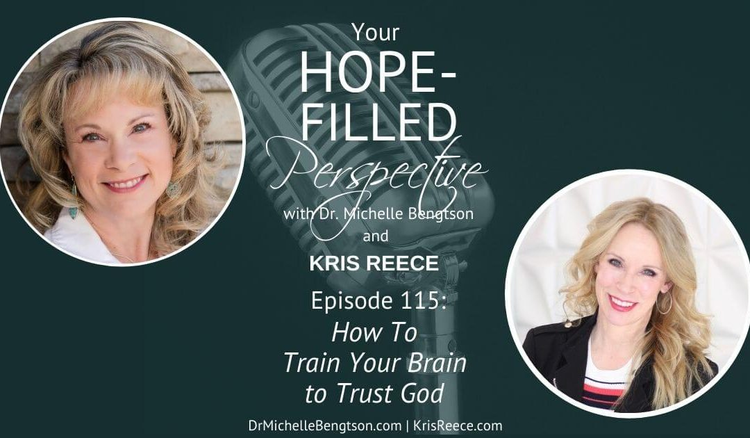 How To Train Your Brain To Trust God – Episode 115
