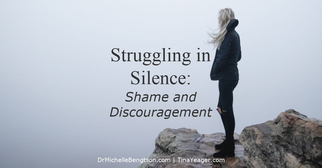Struggling in Silence with Shame and Discouragement