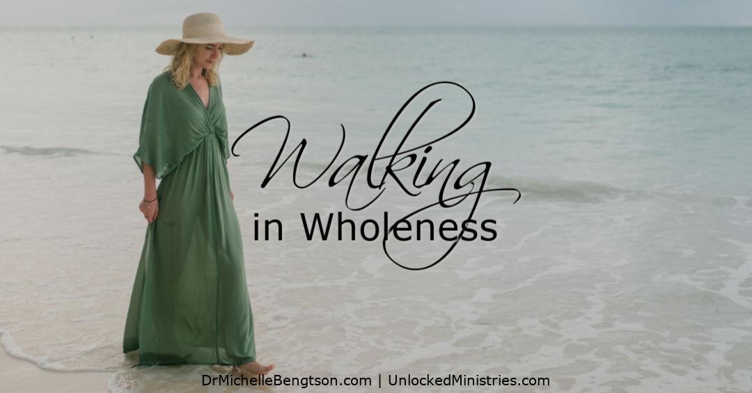 Walking in Wholeness