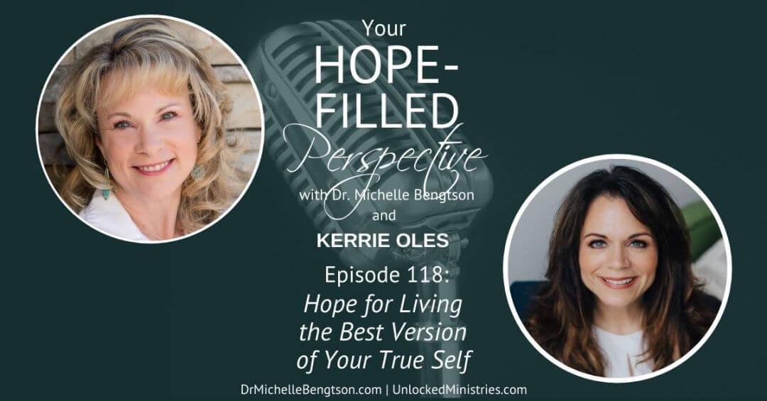 Hope for Living the Best Version of Your True Self – Episode 118