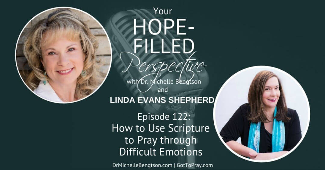 How to Use Scripture to Pray through Difficult Emotions – Episode 122