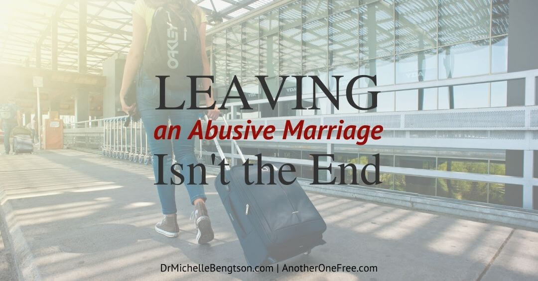 Leaving an Abusive Marriage Isn't the End