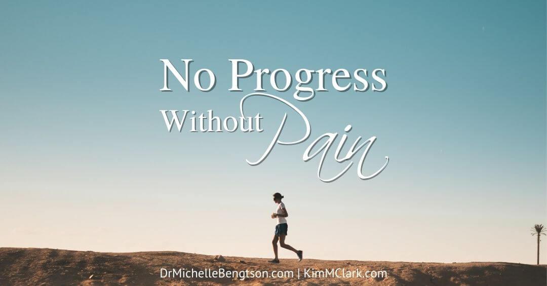 No Progress Without Pain