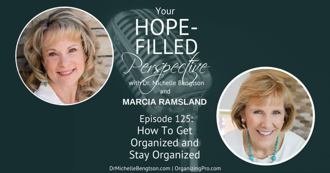 How to get organized and stay organized with Marcia Ramsland, Leading Online Organizing Coach