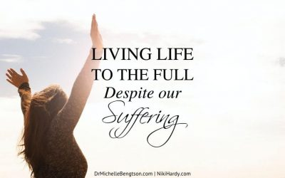 Living Life to the Full Despite Our Suffering