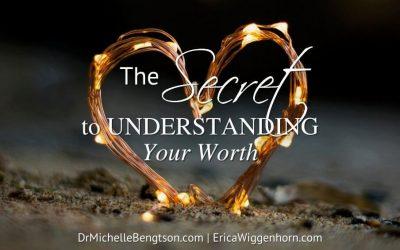 The Secret to Understanding Your Worth