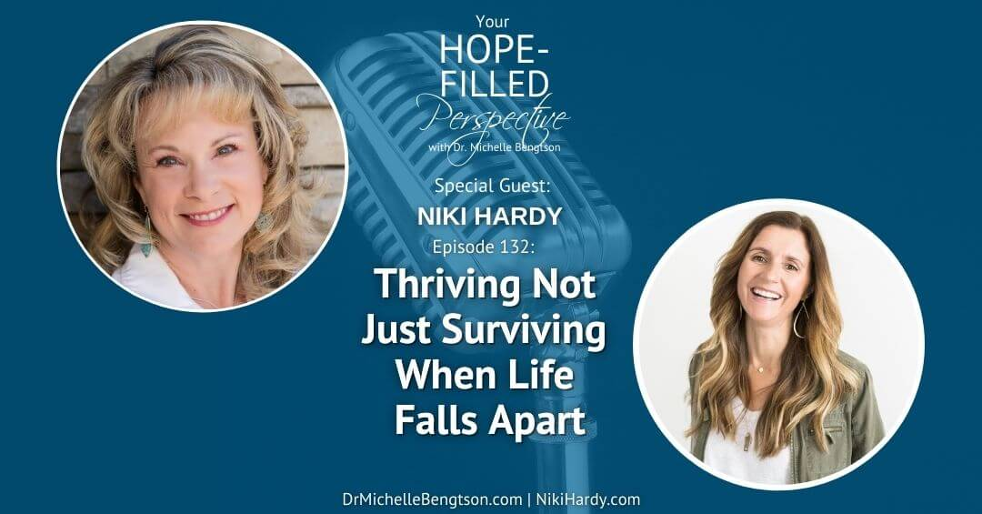 Thriving Not Just Surviving When Life Falls Apart – Episode 132