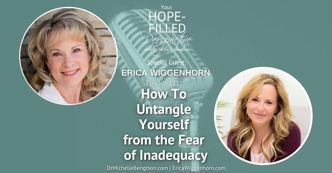 How To Untangle Yourself from the Fear of Inadequacy – Episode 131